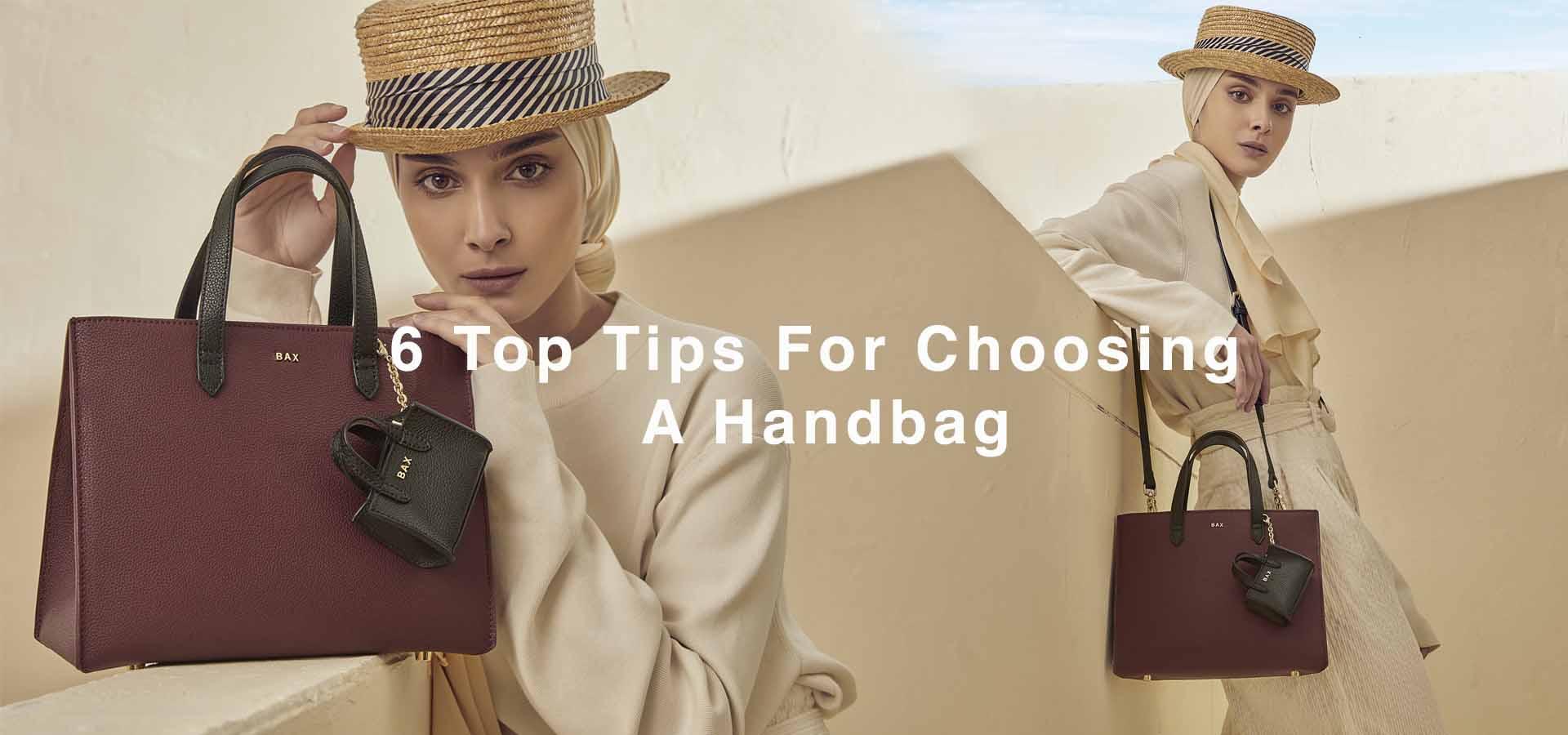 6 TOP TIPS FOR CHOOSING A HANDBAG